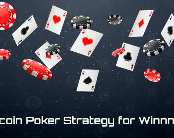 Bitcoin Poker Strategies You Need to Know for Winning